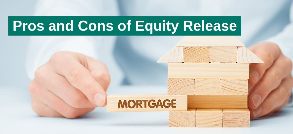 Pros and Cons of equity release