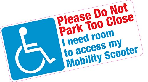 Do not park too close mobility scooter access disabled blue badge vinyl car sticker
